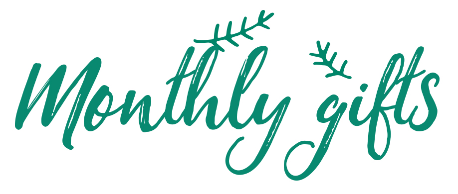 Monthly Gift Options